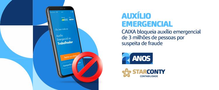 CAIXA bloqueia auxílio emergencial de 3 milhões de pessoas por suspeita de fraude