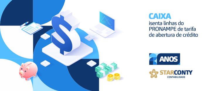 CAIXA isenta linhas do PRONAMPE de tarifa de abertura de crédito