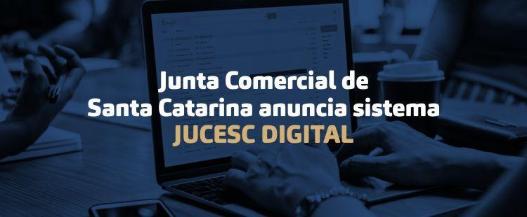 Junta Comercial de Santa Catarina anuncia sistema Jucesc Digital