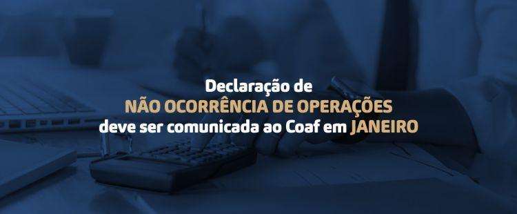 Você sabe o que é a Comunicação de Não Ocorrência exigida pela Coaf?